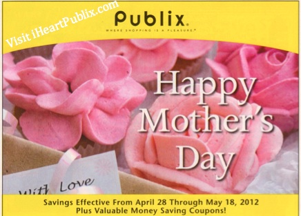 publix yellow mothers day Publix Yellow Advantage Buy Flyer Happy Mothers Day (4/28 to 5/18)