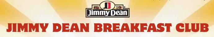 Jimmy Dean Sign Up For the Jimmy Dean Breakfast Club Consumer Panel