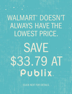 130307PC 1 A Ver 13 skqgo 231x300 Publix & Walmart Comparison...Is It Always Just About The Price?