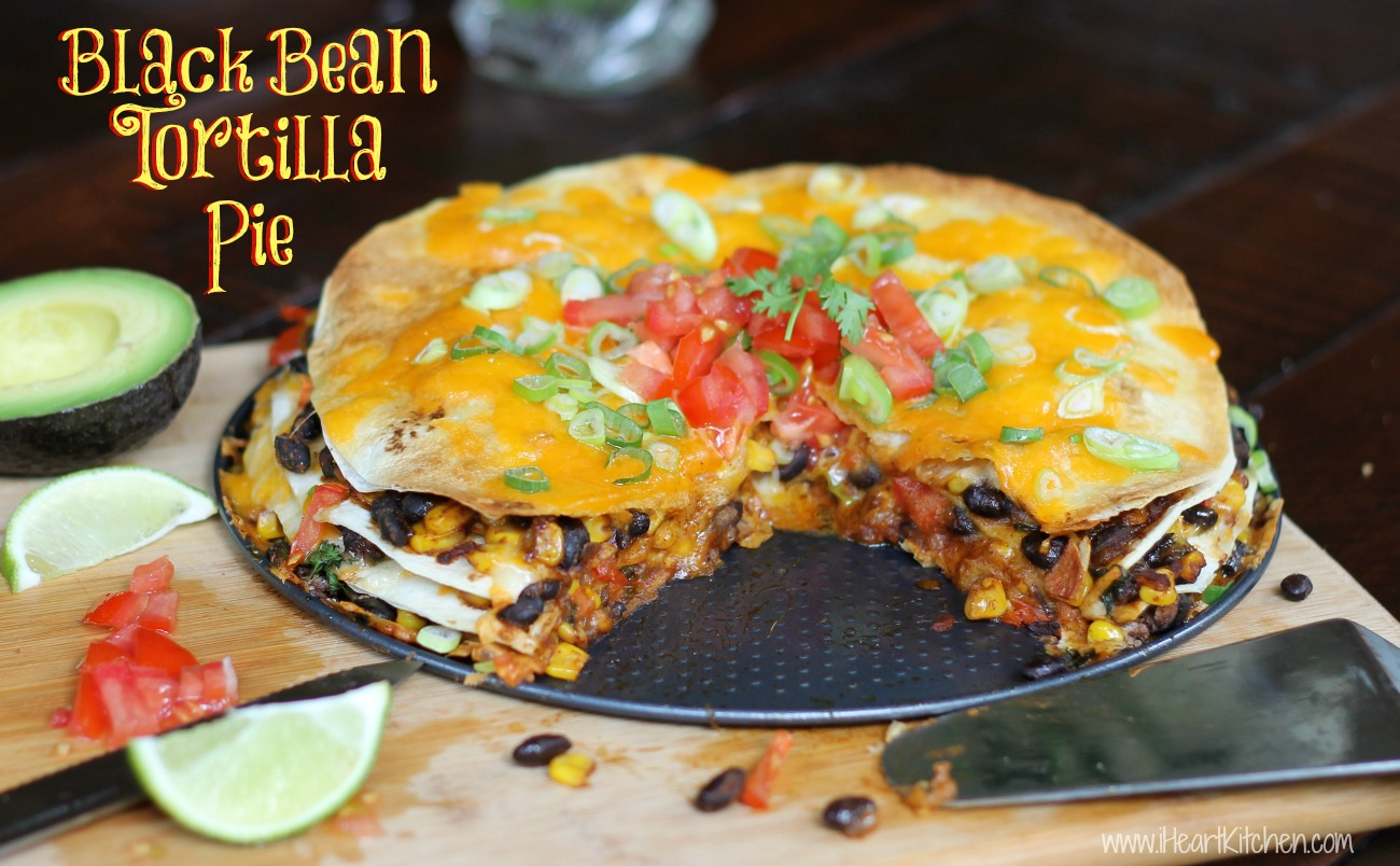 Black Bean Tortilla Pie Publix Menu Plan For 7/3 + Black Bean Tortilla Pie Recipe
