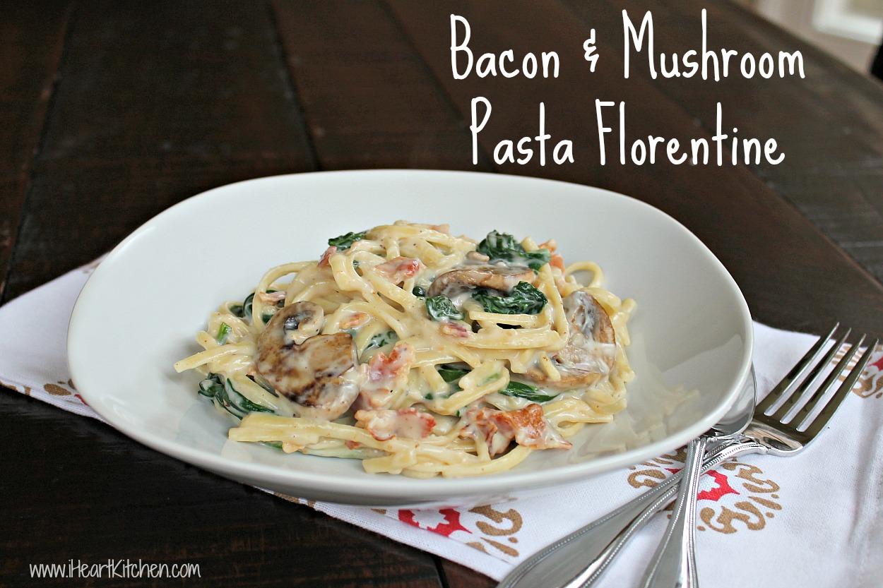 Bacon & Mushroom Pasta Florentine