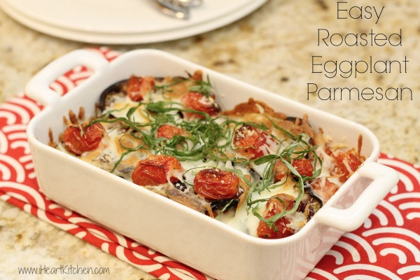 Easy Roasted Eggplant Parm