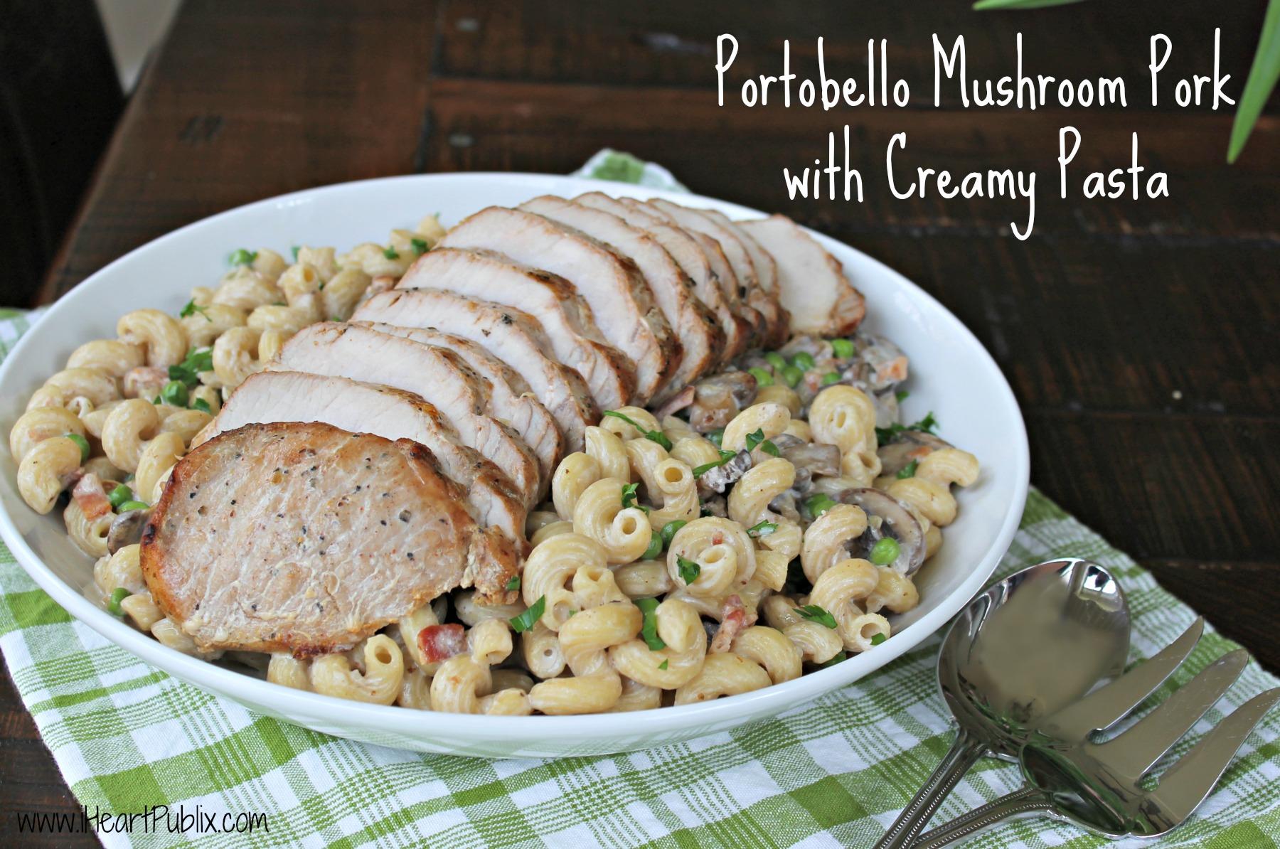 Portobello Mushroom Pork with Creamy Pasta
