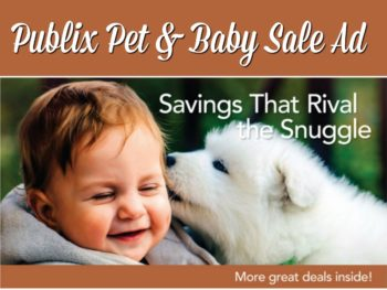 New Publix Baby/Pet Sales Ad - Savings That Rival the Snuggle on I Heart Publix