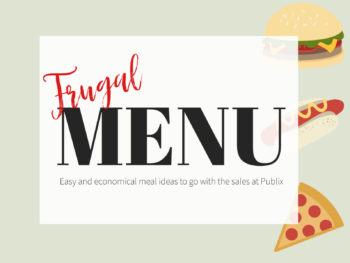 Frugal Family Menu With The Publix Sales - 7 Meals That Won't Break The Budget on I Heart Publix